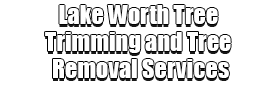 Lake Worth Tree Trimming and Tree Removal Services Logo-We Offer Tree Trimming Services, Tree Removal, Tree Pruning, Tree Cutting, Residential and Commercial Tree Trimming Services, Storm Damage, Emergency Tree Removal, Land Clearing, Tree Companies, Tree Care Service, Stump Grinding, and we're the Best Tree Trimming Company Near You Guaranteed!